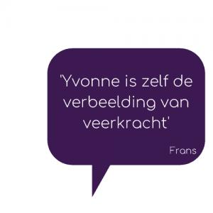 Yvonne Lammertink is verbeelding van veerkracht